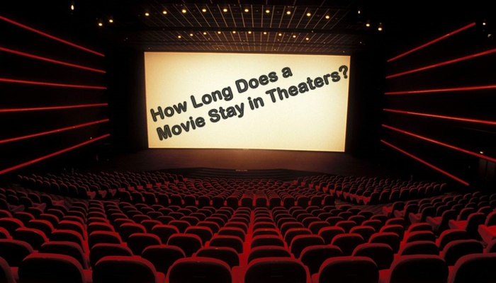 How Long Does a Movie Stay in Theaters