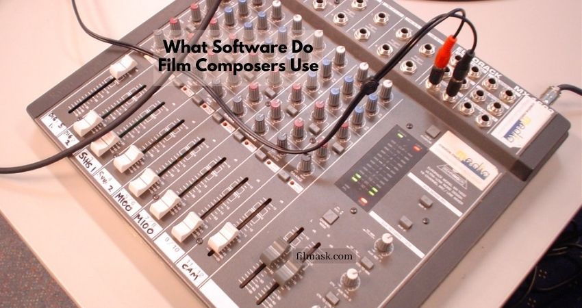 What Software Do Film Composers Use